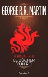 George R.R. Martin et Patrick Marcel - Le Trône de Fer (Tome 13) - Le Bûcher d'un roi.