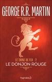 George R.R. Martin et Jean Sola - Le Trône de Fer (Tome 2) - Le donjon rouge.