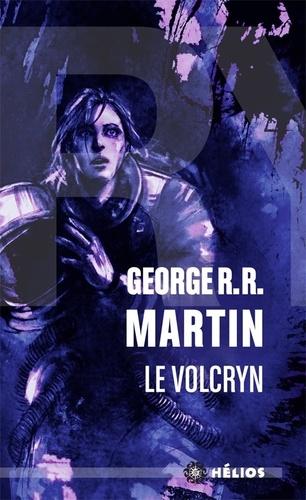 George R. R. Martin - Le Volcryn.