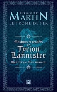 George R. R. Martin - Maximes et pensées de Tyrion Lannister.