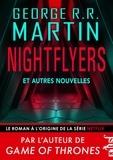 George R. R. Martin - Nightflyers et autres récits.
