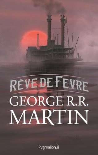 George R. R. Martin - Rêve de Fèvre.