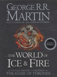 George R. R. Martin - The World of Ice and Fire - The Untold History of Westeros and The Game of Thrones.