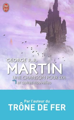 George R. R. Martin - Une chanson pour Lya et autres nouvelles.