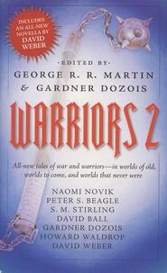 George R. R. Martin et Gardner Dozois - Warriors 2.