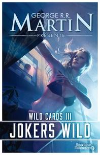 George R. R. Martin - Wild Cards Tome 3 : Jokers Wild.