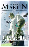 George R. R. Martin et Stephen Leigh - Wild Cards Tome 4 : Aces Abroad.