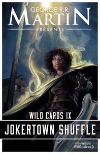 George R. R. Martin - Wild Cards Tome 9 : Jokertown Shuffle.