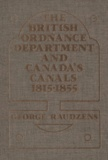 George Raudzens - The British Ordnance Department and Canada's Canals 1815-1855.