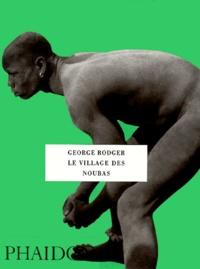 George Rodger - Le village des Noubas.