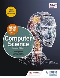 George Rouse et Lorne Pearcey - AQA GCSE Computer Science, Second Edition.