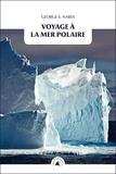 George-S Nares - Voyage à la mer polaire.