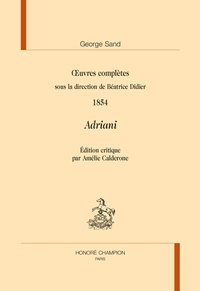 George Sand et Béatrice Didier - Adriani - Oeuvres complètes 1854.