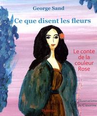 George Sand - Ce que disent les fleurs.