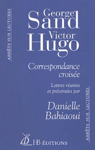 George Sand et Victor Hugo - Correspondance croisée.