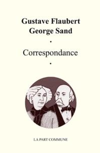George Sand et Gustave Flaubert - Correspondance.