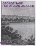 George Sand - Fils de Jean Jacques.