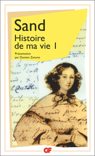 George Sand - Histoire de ma vie - Tome 1.