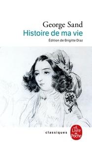 George Sand - Histoire de ma vie.