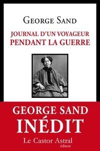 George Sand - Journal d'un voyageur pendant la guerre.