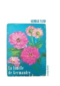 George Sand - La famille de Germandre.