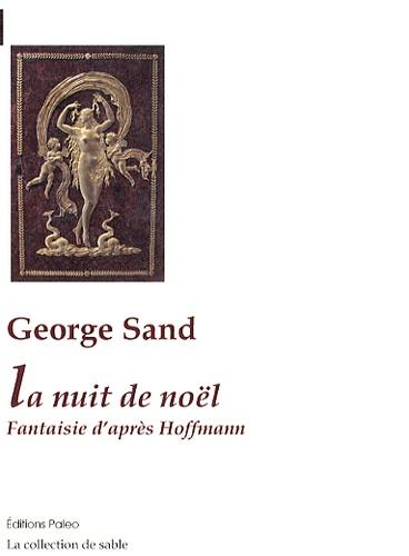 George Sand - La nuit de Noël - Fantaisie d'après Hoffmann.