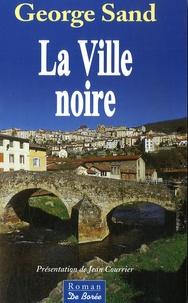 George Sand - La Ville noire.