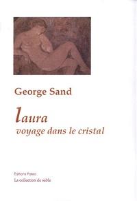 George Sand - Laura, le voyage dans le Cristal.