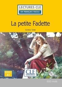 George Sand et Elyette Roussel - LCFF La petite fadette + CD niveau A1 2è éd..