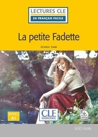 George Sand et Elyette Roussel - LCFF La petite fadette niveau A1 2è éd..