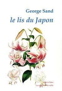 George Sand - Le lis du japon - Suivi de Le Roi attend.
