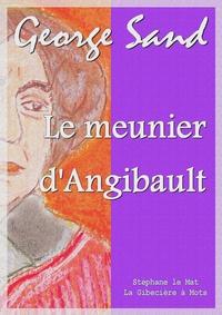 George Sand - Le meunier d'Angibault.