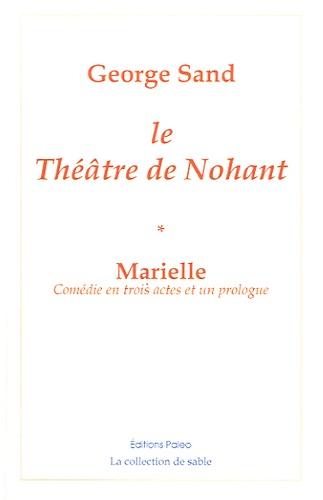 George Sand - Le théâtre de Nohant - Tome 1, Marielle.