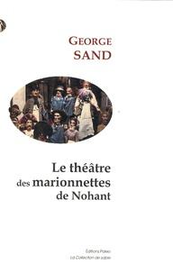 George Sand - Le théâtre des marionnettes de Nohant - Suivi de Funeste oubli, fatale baignoire (1868) et de Jouets et mystères (1871).