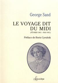 George Sand - Le voyage dit du Midi (février 1861 - mai 1861).