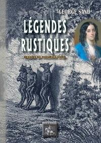 George Sand - Légendes rustiques.