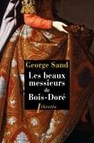 George Sand - Les beaux messieurs de Bois-Doré.