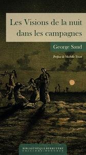 George Sand - Les visions de la nuit dans les campagnes.