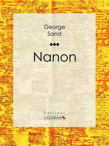 Nanon - George Sand, Ligaran - Format ePub - 9782335017144 - 5,99 €