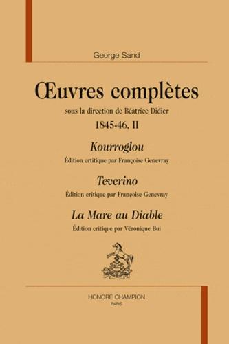 George Sand - Oeuvres complètes, 1845-1846 - Tome 2, Kourroglou ; Teverino ; La mare au diable.