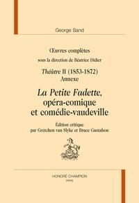 George Sand - Oeuvres complètes - Théâtre Tome 2 (1853-1872) Annexe : La Petite Fadette, opéra-comique et comédie-vaudeville.