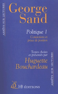 George Sand et Huguette Bouchardeau - Politique - Tome 1 : convictions et prises et position.