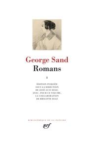 George Sand - Romans - Tome 1 : Indiana ; Lélia ; Mauprat ; Pauline ; Isidora ; La mare au diable ; François le champi ; La petite Fadette.