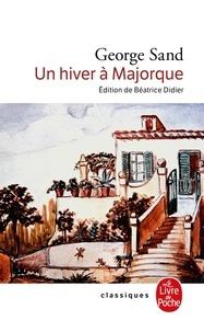 George Sand - Un hiver à Majorque.