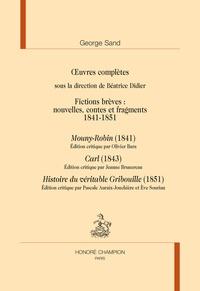 George Sang et Olivier Bara - TLMC 225 : FICTIONS BRÈVES 1841-1851 : MOUNY-ROBIN, CARL, HISTOIRE DU VÉRITABLE GRIBOUILLE. ŒUVRES COMPLÈTES.