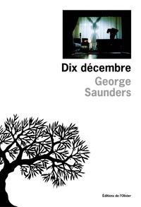 George Saunders - Dix décembre.