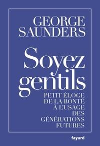 George Saunders - Soyez gentils.