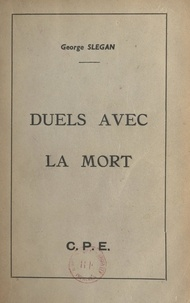 George Slegan - Duels avec la mort.
