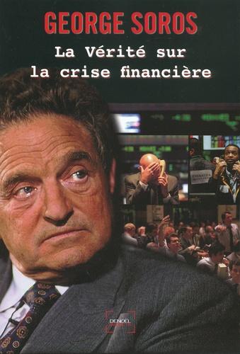 George Soros - La vérité sur la crise financière.