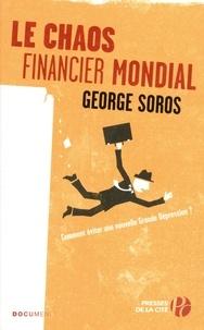 George Soros - Le chaos financier mondial - La crise de la dette, la crise de l'euro : comment s'en sortir.